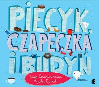 Piecyk, czapeczka i budyń - Onichimowska Anna