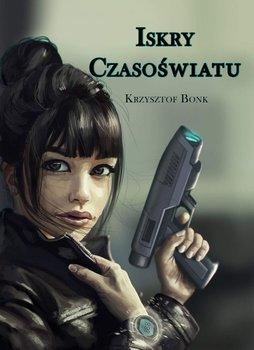Iskry Czasoświatu - Bonk Krzysztof