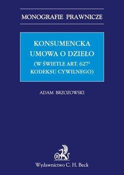 Konsumencka umowa o dzieło (w świetle art. 6271 Kodeksu cywilnego) - Brzozowski Adam