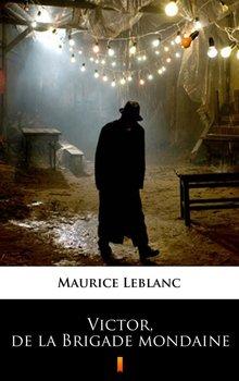 Victor, de la Brigade mondaine - Leblanc Maurice