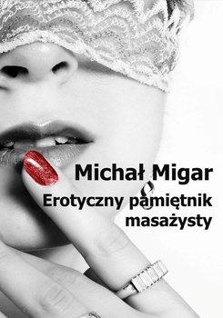 Erotyczny pamiętnik masażysty - Migar Michał