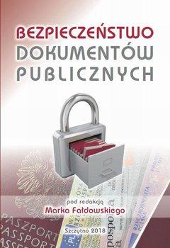 Bezpieczeństwo dokumentów publicznych - Fałdowski Marek