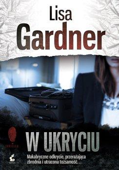 W ukryciu. Detektyw D.D. Warren. Tom 2 - Gardner Lisa