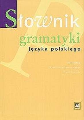Gruszczyński W. - Słownik gramatyki języka polskiego