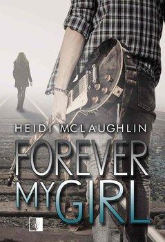 Forever My Girl - McLaughlin Heidi