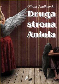 Druga strona Anioła - Szadkowska Oliwia