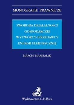 Swoboda działalności gospodarczej wytwórcy - sprzedawcy energii elektrycznej - Marszałek Marcin