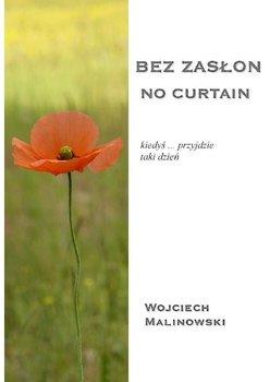 Bez zasłon - no curtain - Malinowski Wojciech