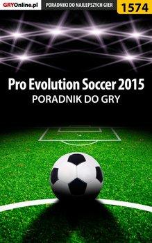 Pro Evolution Soccer 2015 - poradnik do gry - Cyganek Amadeusz ElMundo
