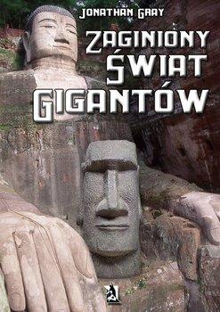 Zaginiony świat gigantów - Gray Jonathan