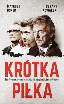 Krótka piłka - Borek Mateusz, Kowalski Cezary