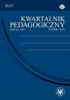 Kwartalnik Pedagogiczny 2015/3 (237) - Opracowanie zbiorowe