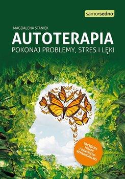 Autoterapia. Pokonaj problemy, stres i lęki - Staniek Magdalena