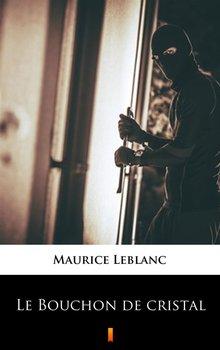 Le Bouchon de cristal - Leblanc Maurice