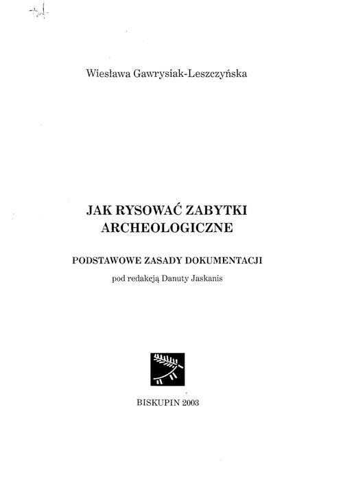 W.Gawrysiak-Leszczyńska - Jak rysować zabytki archeologiczne