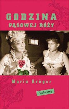 Godzina pąsowej róży - Kruger Maria