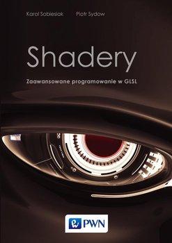 Shadery. Zaawansowane programowanie w GLSL - Sydow Piotr, Sobiesiak Karol
