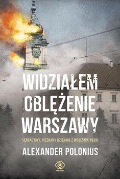 Widziałem oblężenie Warszawy - Polonius Alexander