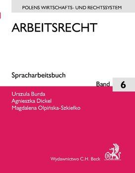 Arbeitsrecht - Olpińska-Szkiełko Magdalena, Dickel Agnieszka, Burba Urszula