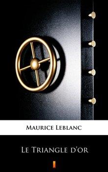 Le Triangle d'or - Leblanc Maurice