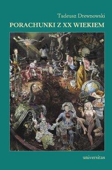 Porachunki z XX wiekiem - Drewnowski Tadeusz