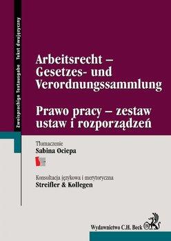 Arbeitsrecht - Gesetzes - Und Verordnungssammlung. Prawo pracy. Zestaw ustaw i rozporządzeń - Opracowanie zbiorowe