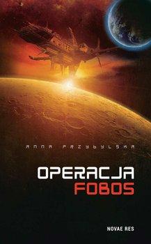 Operacja Fobos - Przybylska Anna