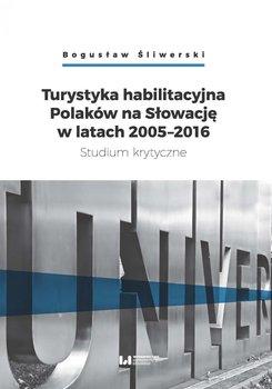 Turystyka habilitacyjna Polaków na Słowację w latach 2005-2016. Studium krytyczne - Śliwerski Bogusław