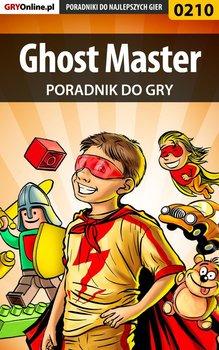 Ghost Master - poradnik do gry - Zajączkowski Borys Shuck