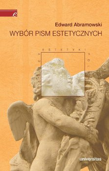 Wybór pism estetycznych - Abramowski Edward, Najder-Stefaniak Krystyna