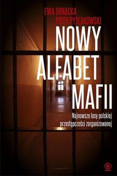 Nowy alfabet mafii - Ornacka Ewa, Pytlakowski Piotr