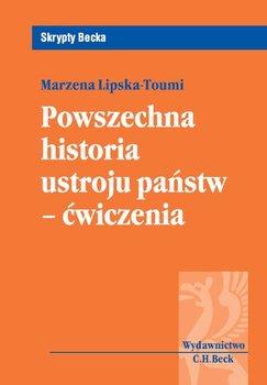 Powszechna historia ustroju państw. Ćwiczenia - Lipska-Toumi Marzena