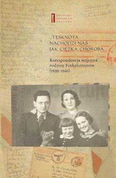 ...Tęsknota nachodzi nas jak ciężka choroba... Korespondencja wojenna rodziny Finkelsztejnów (1939-1941) - Finkelsztejn Chaim, Koźmińska-Frejlak Ewa
