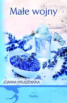 Małe wojny - Kruszewska Joanna