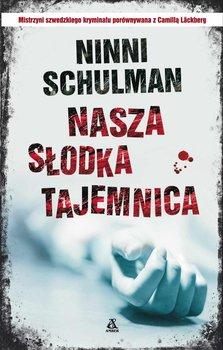 Nasza słodka tajemnica - Schulman Ninni