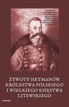 Żywoty hetmanów Królestwa Polskiego i Wielkiego Księstwa Litewskiego - Pauli Żegota