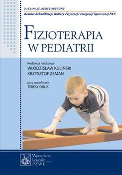 Fizjoterapia w pediatrii - Opracowanie zbiorowe