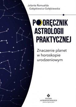 Podręcznik astrologii praktycznej - Gałązkiewicz-Gołębiewska Jolanta Romualda