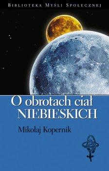 O obrotach ciał niebieskich - Kopernik Mikołaj