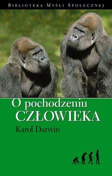 O Pochodzeniu Człowieka - Darwin Karol