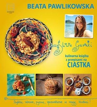 Szczęśliwe garnki. Kulinarne przepisy na zdrowe ciastka - Pawlikowska Beata