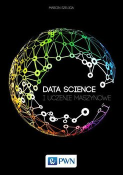 Data Science i uczenie maszynowe - Szeliga Marcin