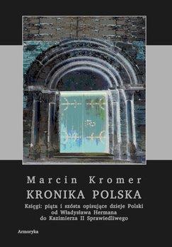 Kronika polska Marcina Kromera. Tom 2 - Kromer Marcin