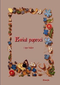 Kwiat paproci i inne baśnie - Sarwa Andrzej, Sienkiewicz Henryk, Andersen Hans Christian
