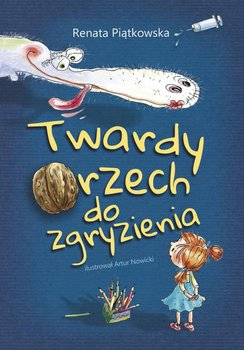 Twardy orzech do zgryzienia - Piątkowska Renata