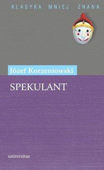 Spekulant - Korzeniowski Józef