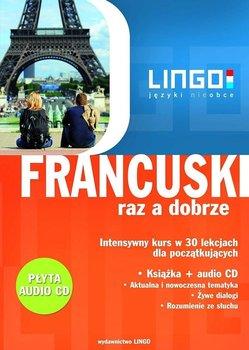 Francuski raz a dobrze. Intensywny kurs w 30 lekcjach - Węzowska Katarzyna