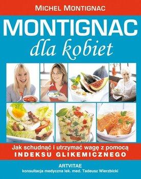 Montignac dla kobiet. Jak schudnąć i utrzymać wagę z pomocą indeksu glikemicznego - Montignac Michel