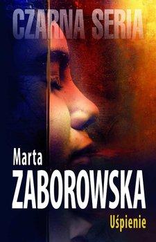 Uśpienie - Zaborowska Marta