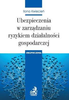 Ubezpieczenia w Zarządzaniu Ryzykiem Działalności Gospodarczej - Kwiecień Ilona